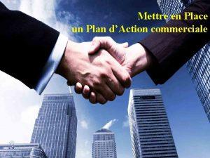 Mettre en Place un Plan dAction commerciale 1