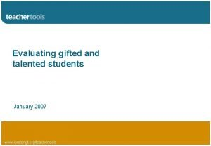 Evaluating gifted and talented students January 2007 www