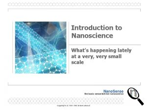 Introduction to Nanoscience Whats happening lately at a
