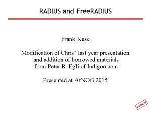 RADIUS and Free RADIUS Frank Kuse Modification of