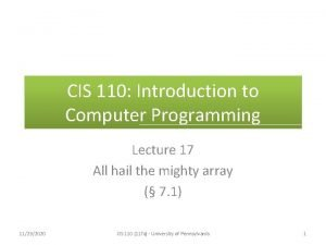 CIS 110 Introduction to Computer Programming Lecture 17
