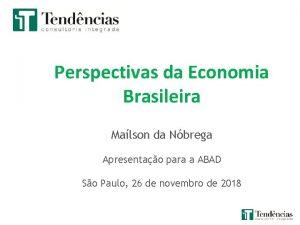 Perspectivas da Economia Brasileira Malson da Nbrega Apresentao