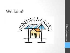 Woningmarkt Katwijk Rijnsburg en Valkenburg 2014 Welkom Stijging