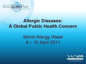 Allergic Diseases A Global Public Health Concern World