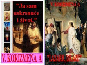 V NEDJELJA KORIZME GODINA a Iv 11 3