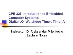 CPE 323 Introduction to Embedded Computer Systems Digital