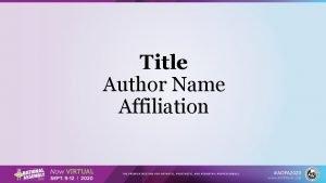 Title Author Name Affiliation Title Author 1 Author