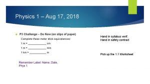 Physics 1 Aug 17 2018 P 3 Challenge