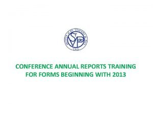 CONFERENCE ANNUAL REPORTS TRAINING FORMS BEGINNING WITH 2013