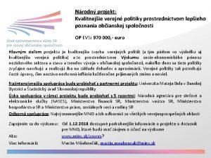 Nrodn projekt Kvalitnejie verejn politiky prostrednctvom lepieho poznania