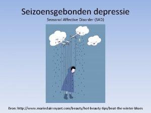 Seizoensgebonden depressie Seasonal Affective Disorder SAD Bron http