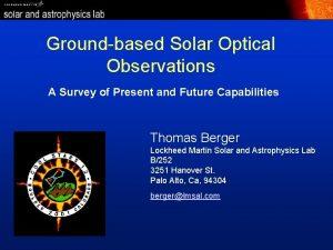 Groundbased Solar Optical Observations A Survey of Present