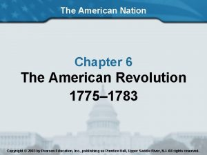 The American Nation Chapter 6 The American Revolution