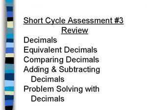 Short Cycle Assessment 3 Review Decimals Equivalent Decimals