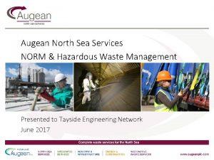 Augean North Sea Services NORM Hazardous Waste Management