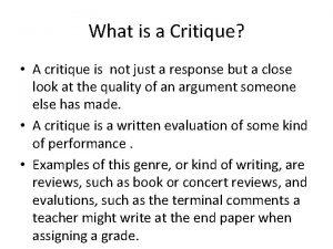 What is a Critique A critique is not