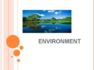 ENVIRONMENT POLLUTION 1AIR POLLUTION 2WATER POLLUTION 3LAND POLLUTION