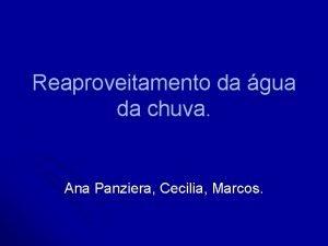 Reaproveitamento da gua da chuva Ana Panziera Cecilia