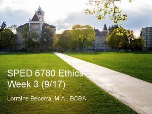 SPED 6780 Ethics Week 3 917 Lorraine Becerra