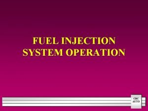 FUEL INJECTION SYSTEM OPERATION CBC AUTO FUEL INJECTION