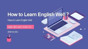 How to Learn English Well Ways to Learn