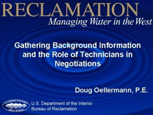 Gathering Background Information and the Role of Technicians