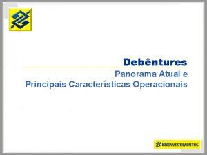Debntures Panorama Atual e Principais Caractersticas Operacionais ndice