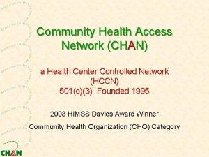 Community Health Access Network CHAN a Health Center