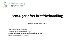 Senflger efter krftbehandling Den 24 september 2018 Ved