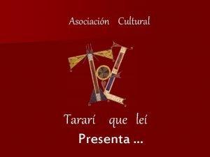 Asociacin Cultural Tarar que le Presenta palabras Mayores