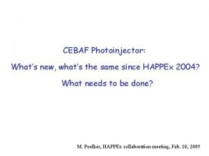 CEBAF Photoinjector Whats new whats the same since