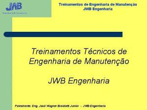 Treinamentos de Engenharia de Manuteno JWB Engenharia Treinamentos