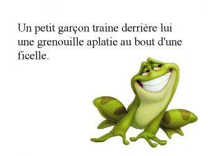 Un petit garon traine derrire lui une grenouille