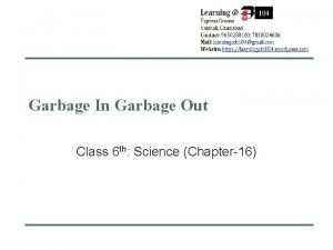Garbage In Garbage Out Class 6 th Science