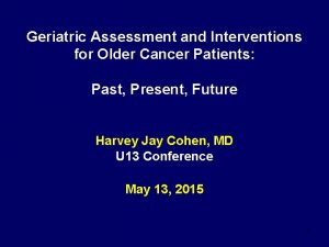 Geriatric Assessment and Interventions for Older Cancer Patients