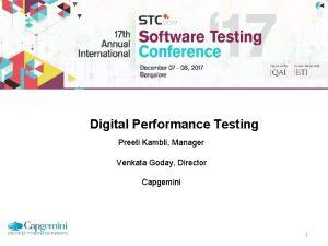 Digital Performance Testing Preeti Kambli Manager Venkata Goday