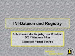 INIDateien und Registry Arbeiten mit der Registry von