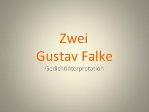 Zwei Gustav Falke Gedichtinterpretation Zwei Drben du mir