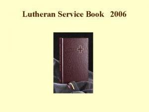 Lutheran Service Book 2006 Lutheran Service Book 2006