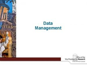 Data Management Data Management Practices RESPONSIBLE CONDUCT IN