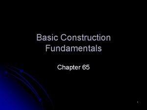 Basic Construction Fundamentals Chapter 65 1 Unit Construction