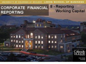 CORPORATE FINANCIAL 8 Reporting Working Capital REPORTING 1