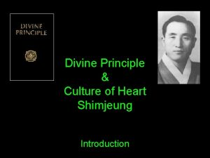 Divine Principle Culture of Heart Shimjeung Introduction Introduction
