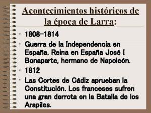 Acontecimientos histricos de la poca de Larra 1808