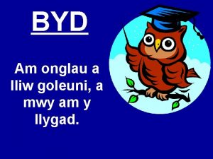 BYD Am onglau a lliw goleuni a mwy