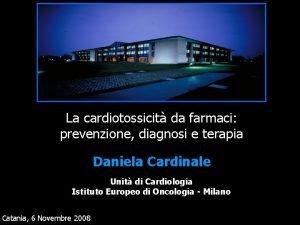 La cardiotossicit da farmaci prevenzione diagnosi e terapia