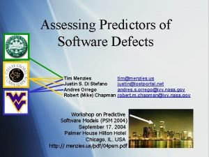 Assessing Predictors of Software Defects Tim Menzies Justin