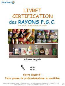 LIVRET CERTIFICATION des RAYONS P G C selon