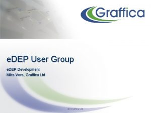 e DEP User Group e DEP Development Mike