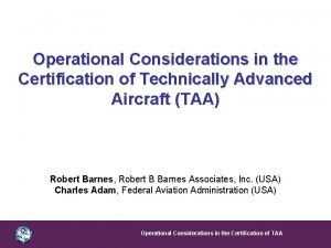 Operational Considerations in the Certification of Technically Advanced